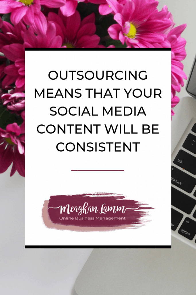 Outsourcing means that your social media content will be consistent. https://www.meaghanlamm.com/outsource-social-media/