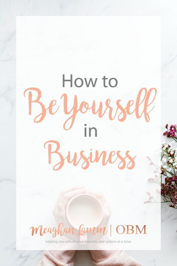 How To Be Yourself In Business
