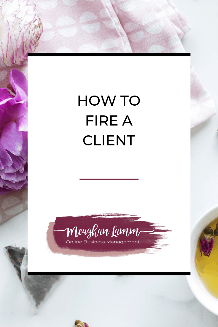 How To Fire A Client Https://www.inspiredsolutionsco.com/how-fire-client/