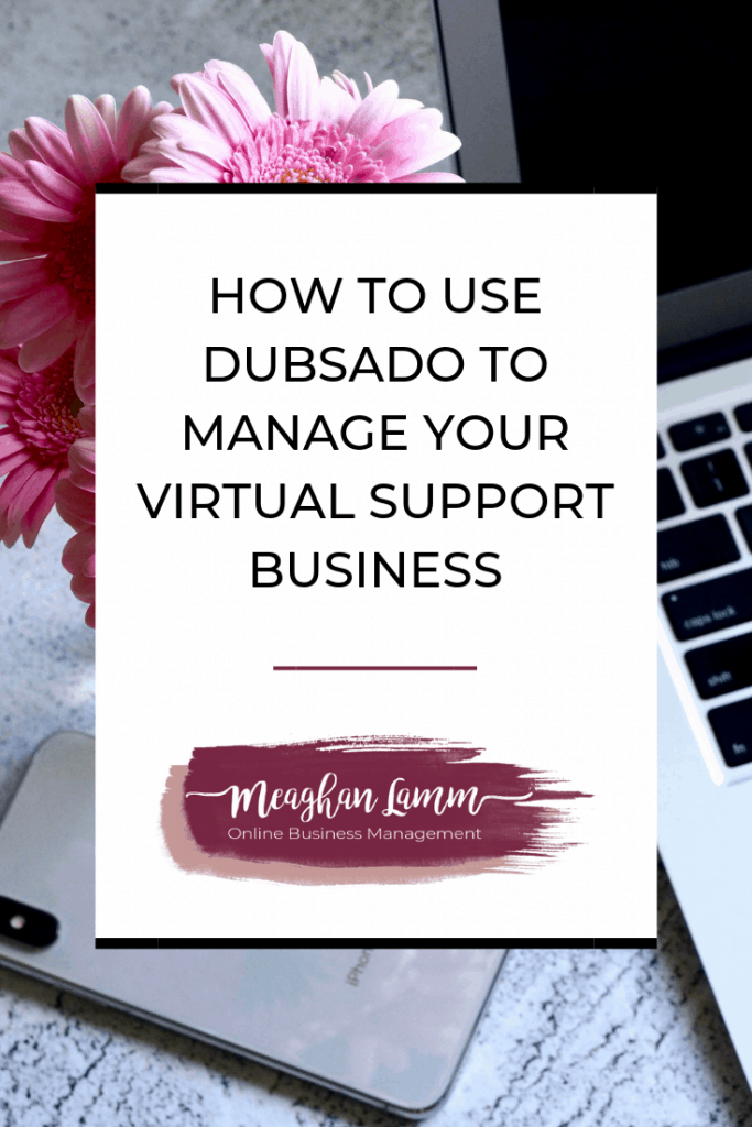 How to Use Dubsado to Manage Your Virtual Support Business https://www.meaghanlamm.com/how-to-use-dubsado/