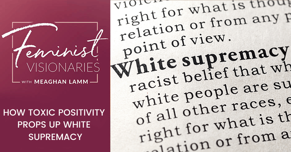 FV 4 | How Toxic Positivity Props Up White Supremacy