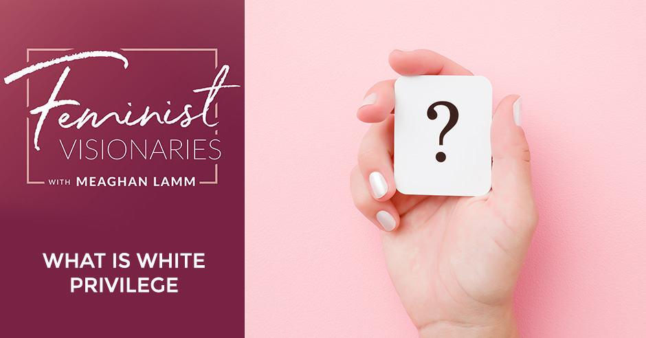 FV 9 | White Privilege