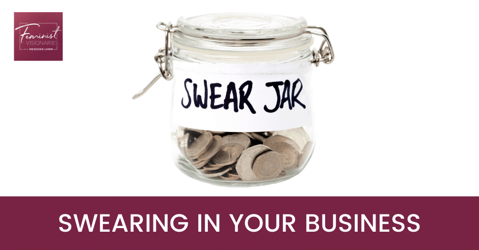 FV 7 | Swearing in Your Business