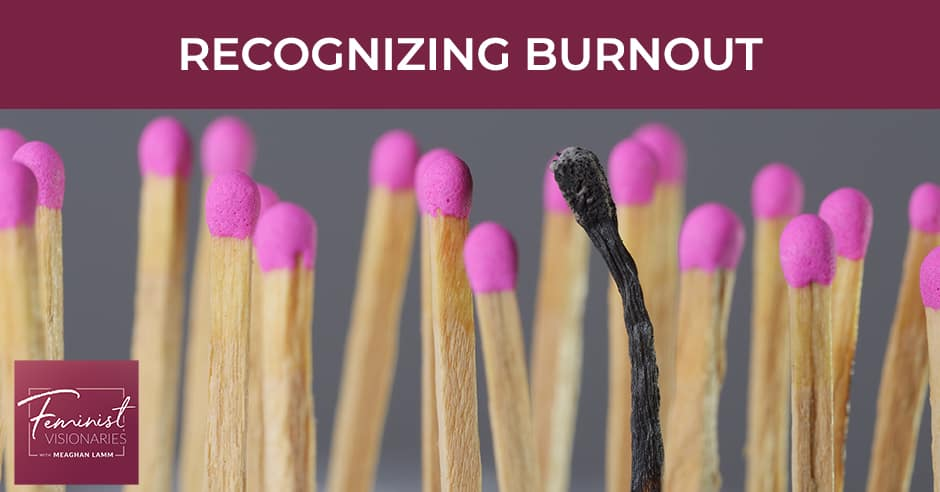 FV 18 | Recognizing Burnout
