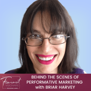 Performative Marketing With Briar Harvey