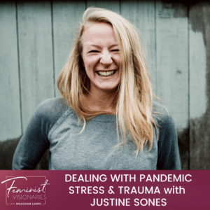Dealing With Pandemic Stress & Trauma With Justine Sones