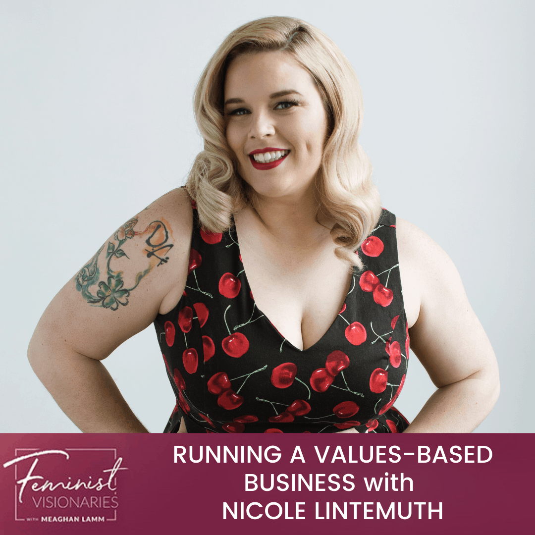 Nicole Lintemuth - Running A Values-Based Business