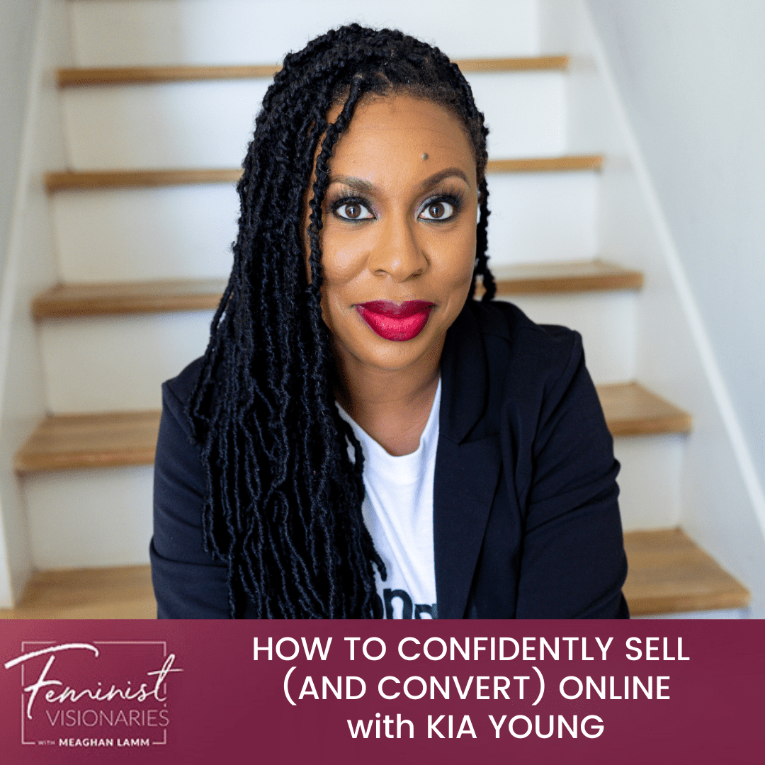 How To Confidently Sell (And Convert) Online With Kia Young